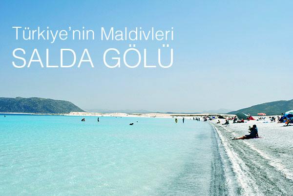 Salda Gölü Türkiyenin Maldivleri